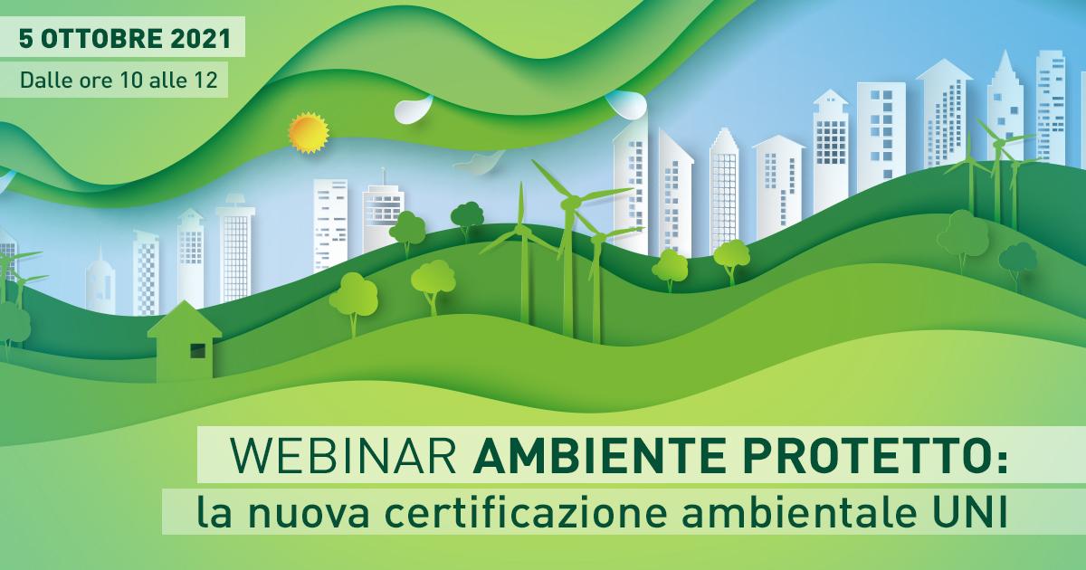 AMBIENTE PROTETTO: la nuova certificazione ambientale UNI